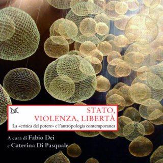 Copertina di Stato, violenza, libertà, a cura di Fabio Dei e Caterina Di Pasquale